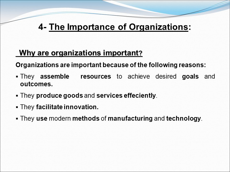 4- The Importance of Organizations: