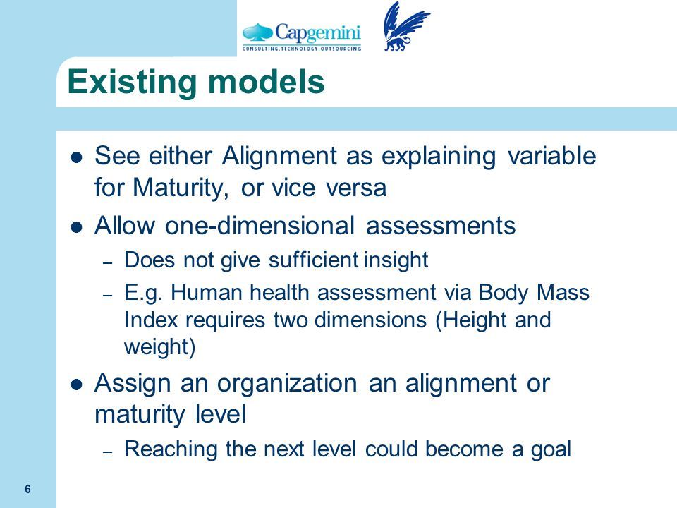Existing models See either Alignment as explaining variable for Maturity, or vice versa. Allow one-dimensional assessments.