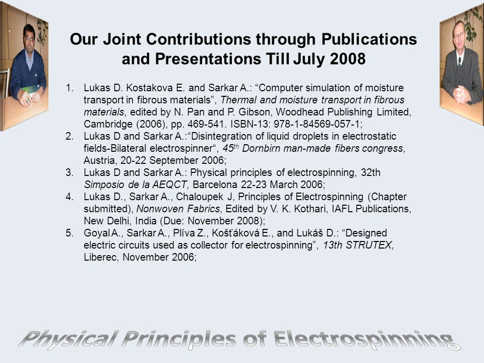 Our Joint Contributions through Publications and Presentations Till July 2008