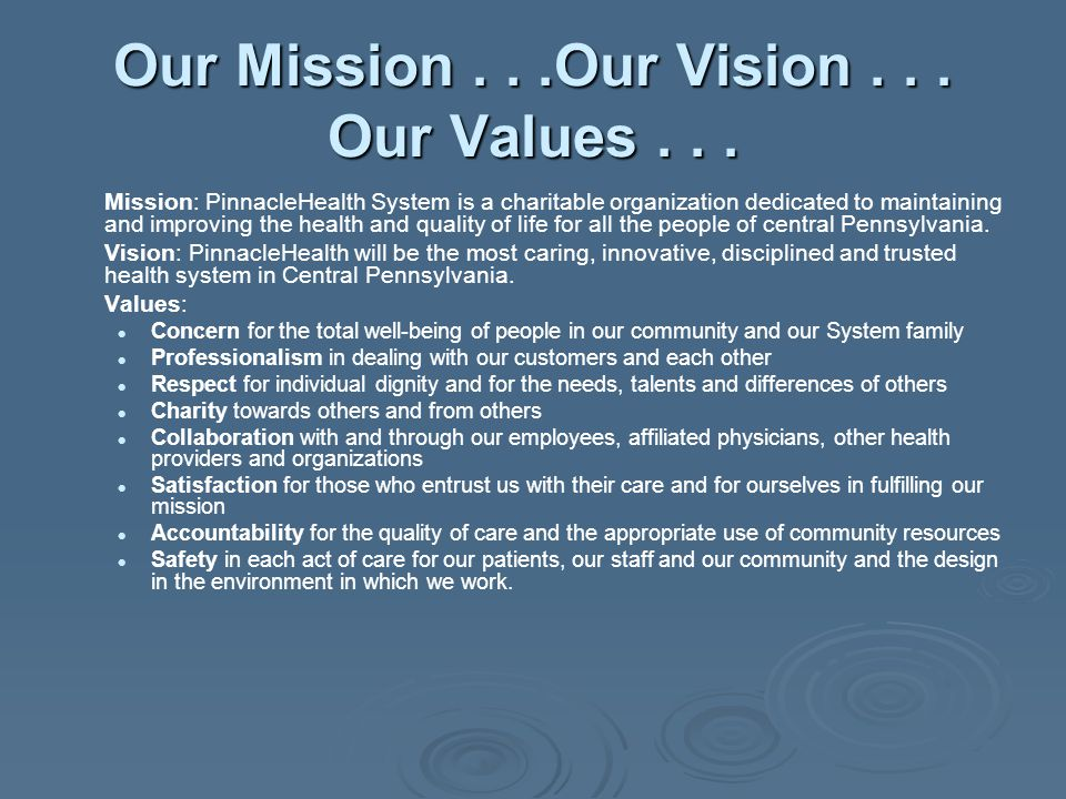 Our Mission . . .Our Vision . . . Our Values . . .