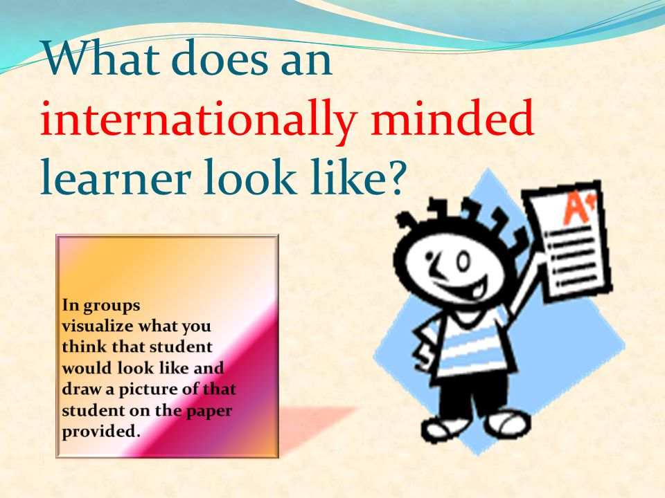 What does an internationally minded learner look like