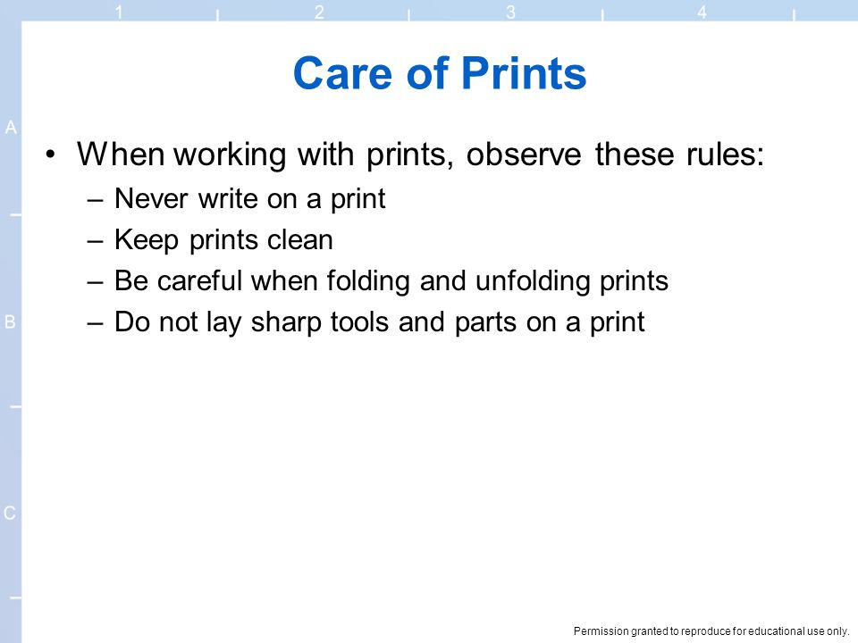 Care of Prints When working with prints, observe these rules: