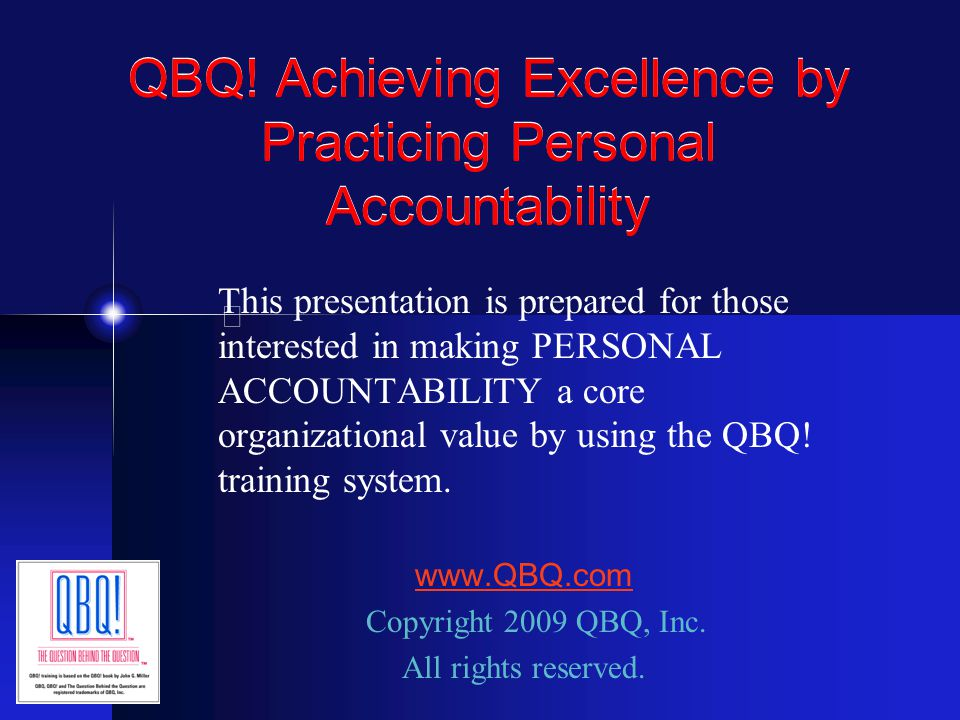 QBQ! Achieving Excellence by Practicing Personal Accountability