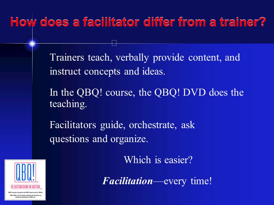 How does a facilitator differ from a trainer