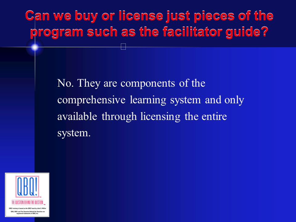 Can we buy or license just pieces of the program such as the facilitator guide