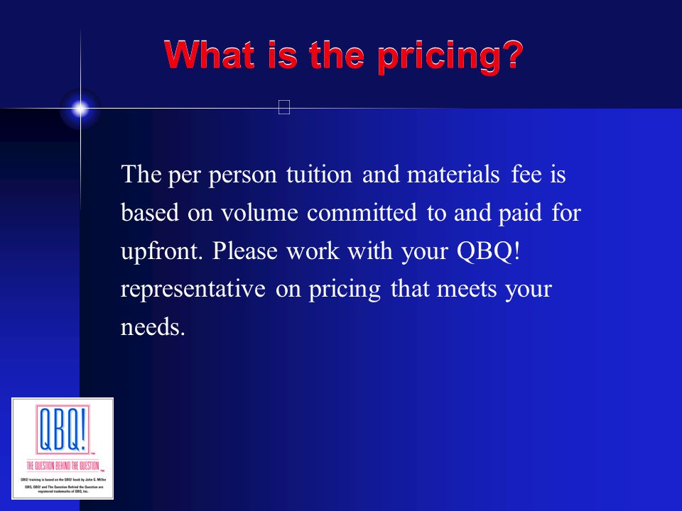What is the pricing The per person tuition and materials fee is