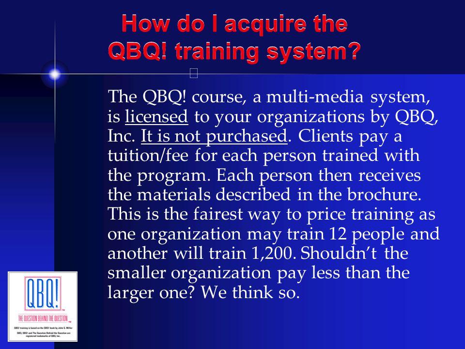 How do I acquire the QBQ! training system