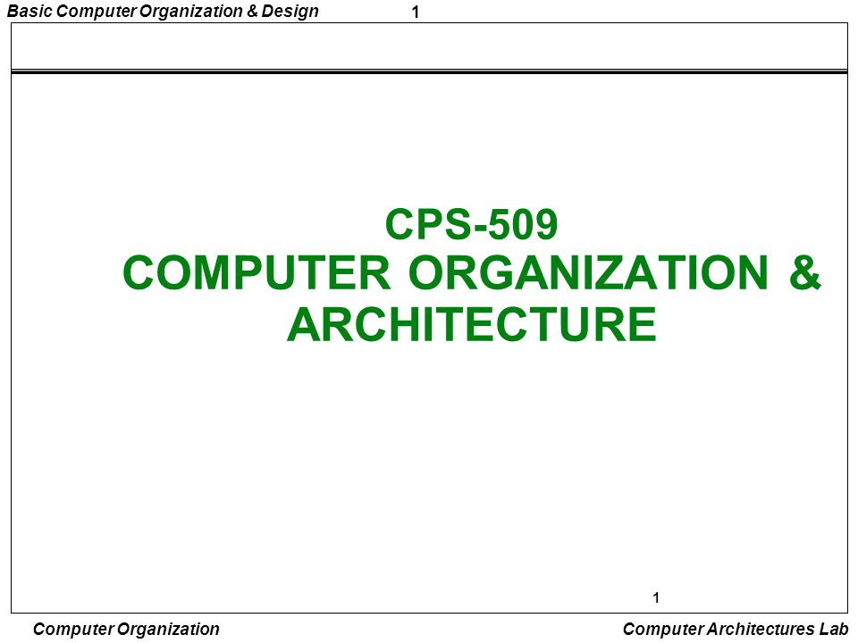 CPS-509 COMPUTER ORGANIZATION & ARCHITECTURE