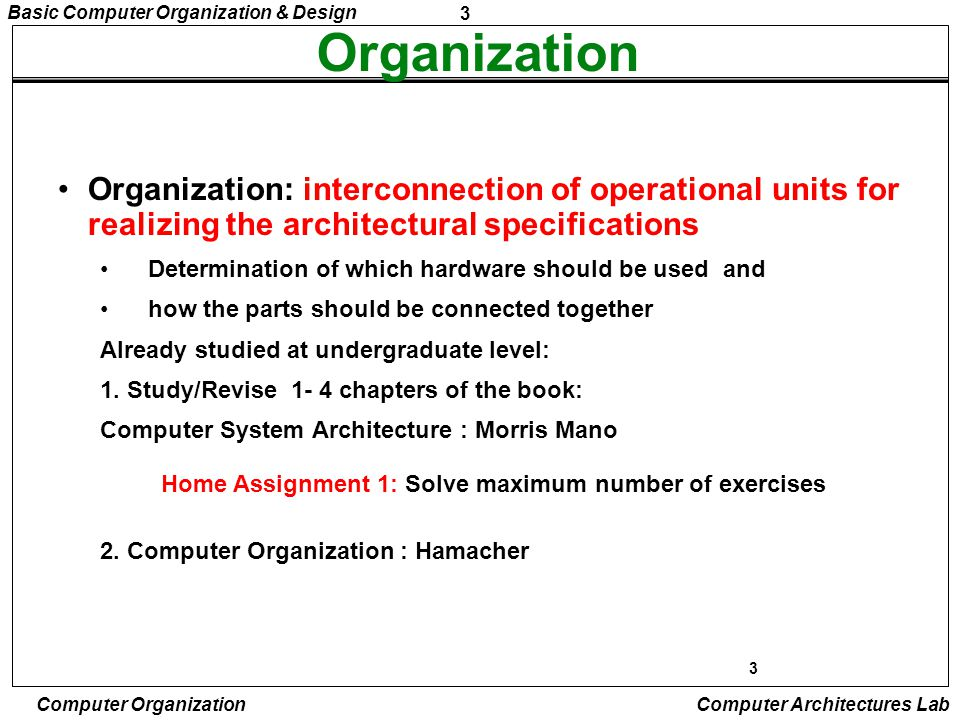 Organization Organization: interconnection of operational units for realizing the architectural specifications.