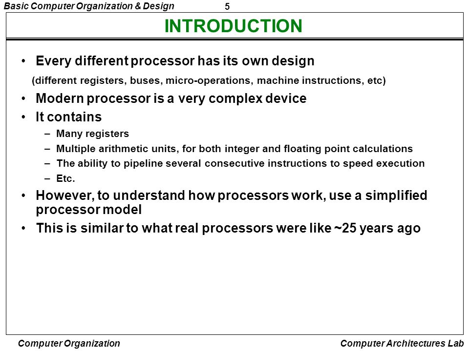 INTRODUCTION Every different processor has its own design