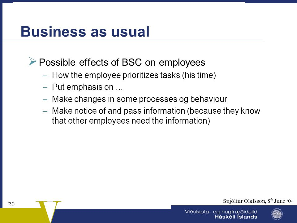 Business as usual Possible effects of BSC on employees
