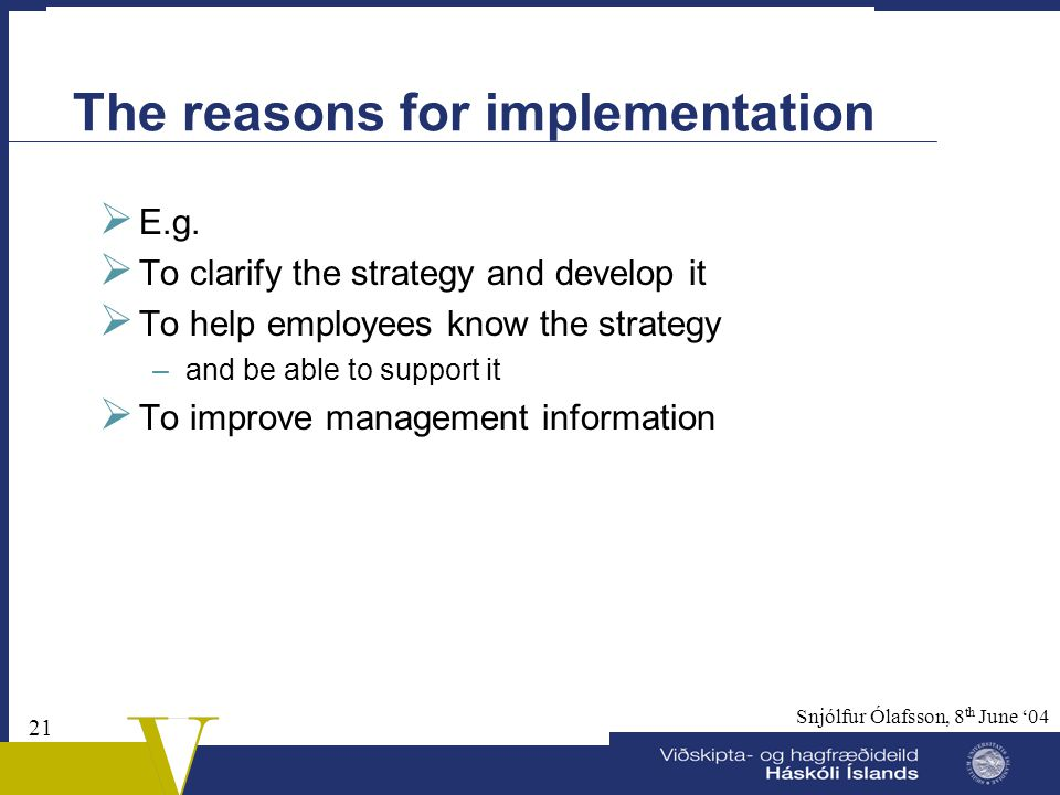 The reasons for implementation