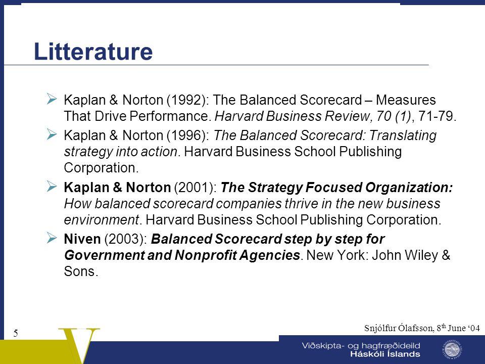 Litterature Kaplan & Norton (1992): The Balanced Scorecard – Measures That Drive Performance. Harvard Business Review, 70 (1), 71-79.