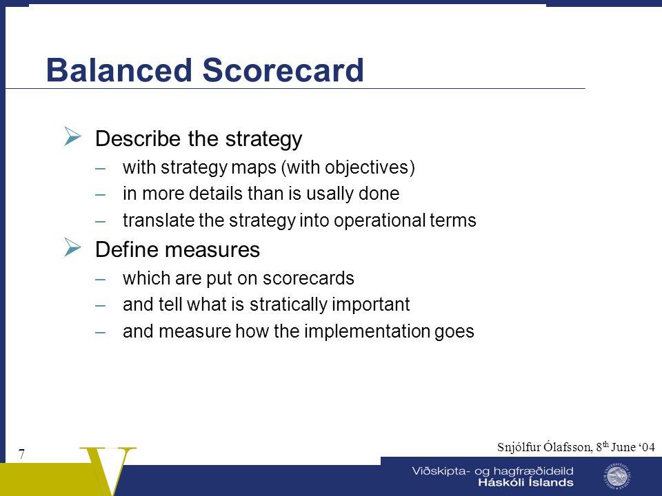 Balanced Scorecard Describe the strategy Define measures
