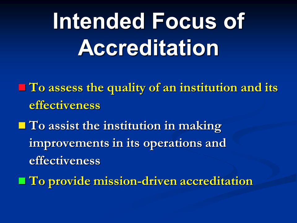 Intended Focus of Accreditation