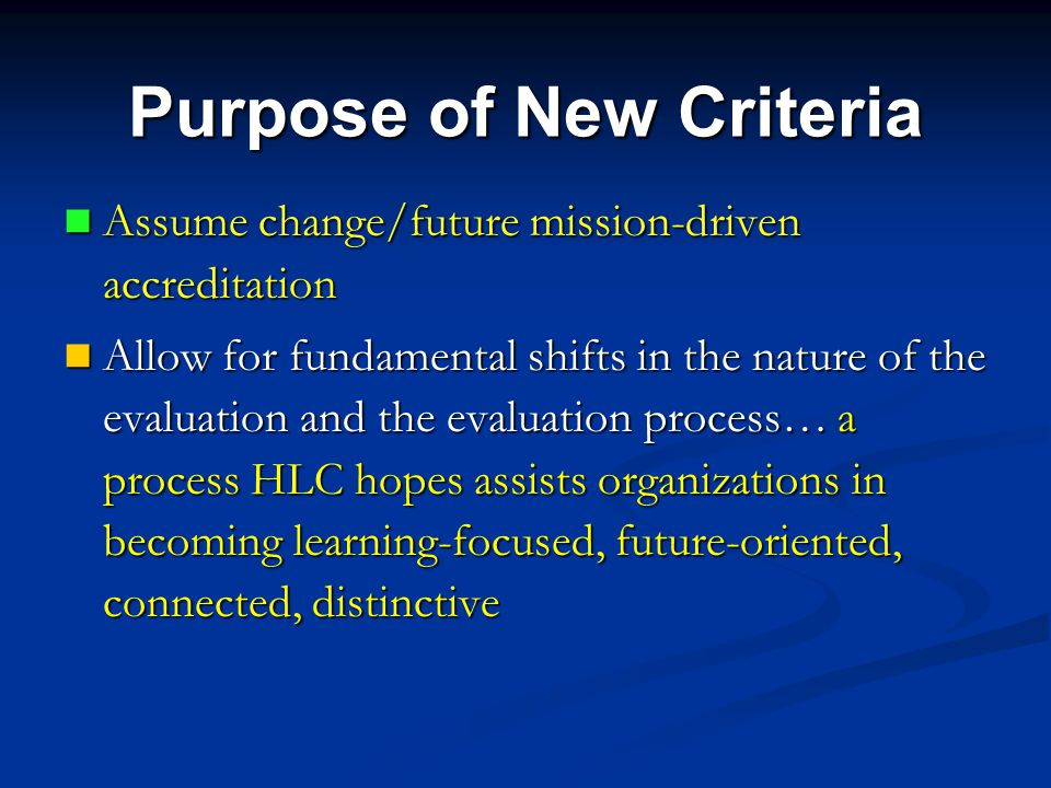 Purpose of New Criteria