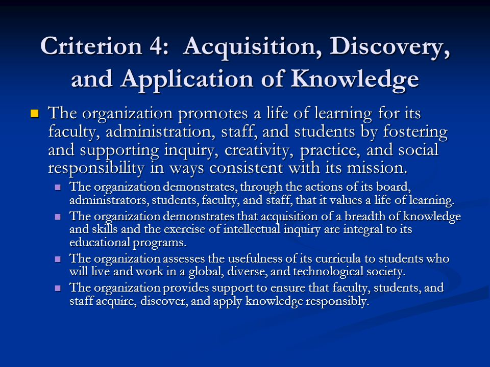 Criterion 4: Acquisition, Discovery, and Application of Knowledge