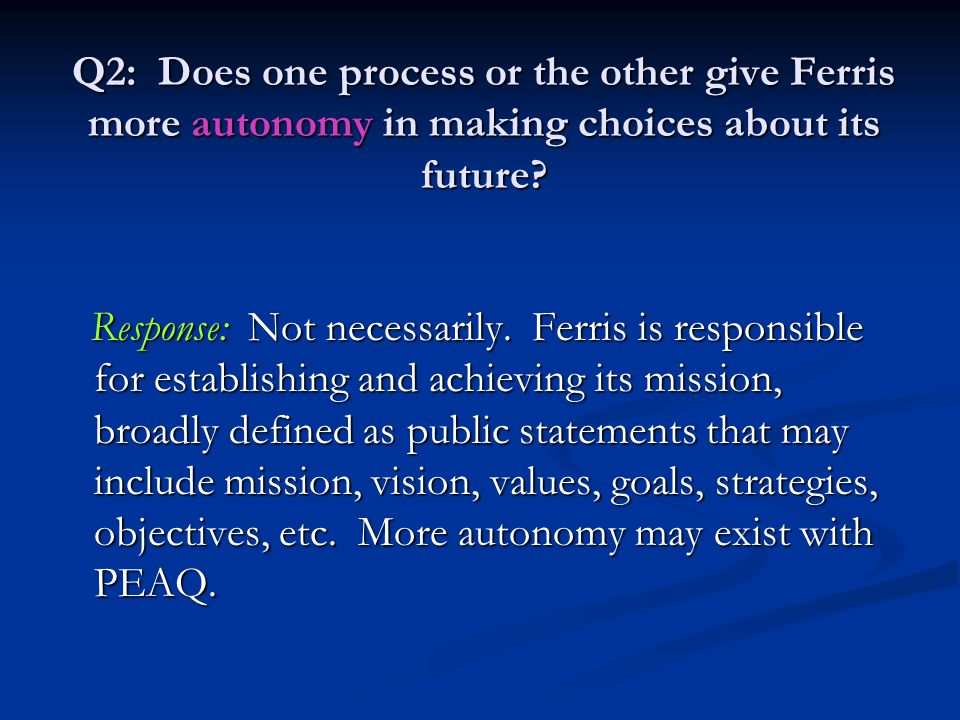 Q2: Does one process or the other give Ferris more autonomy in making choices about its future