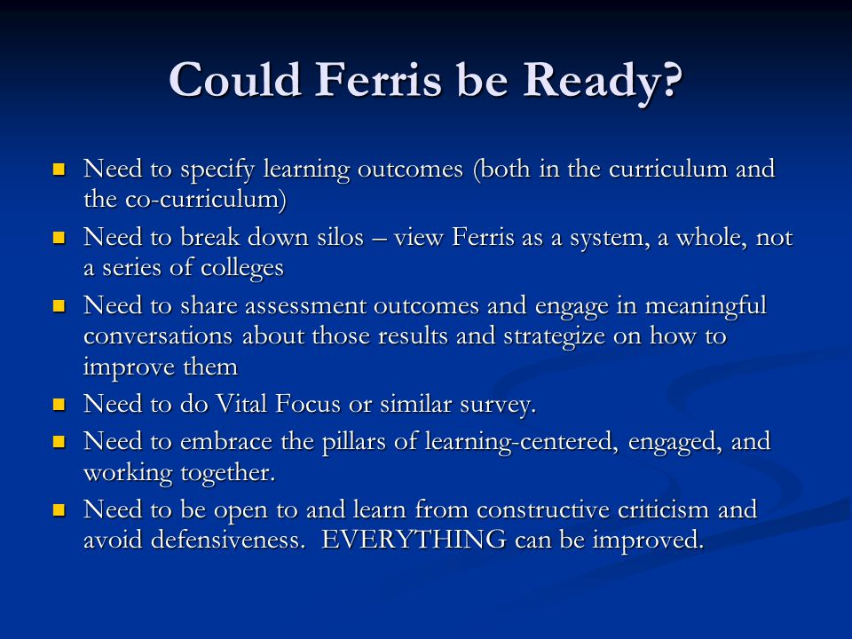 Could Ferris be Ready Need to specify learning outcomes (both in the curriculum and the co-curriculum)