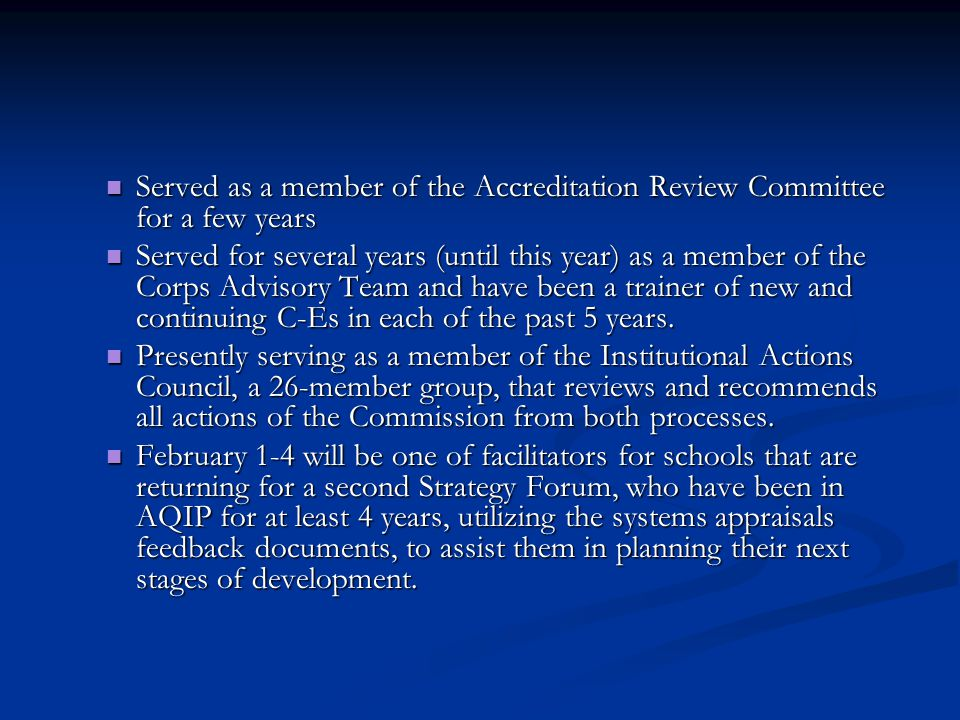 Served as a member of the Accreditation Review Committee for a few years