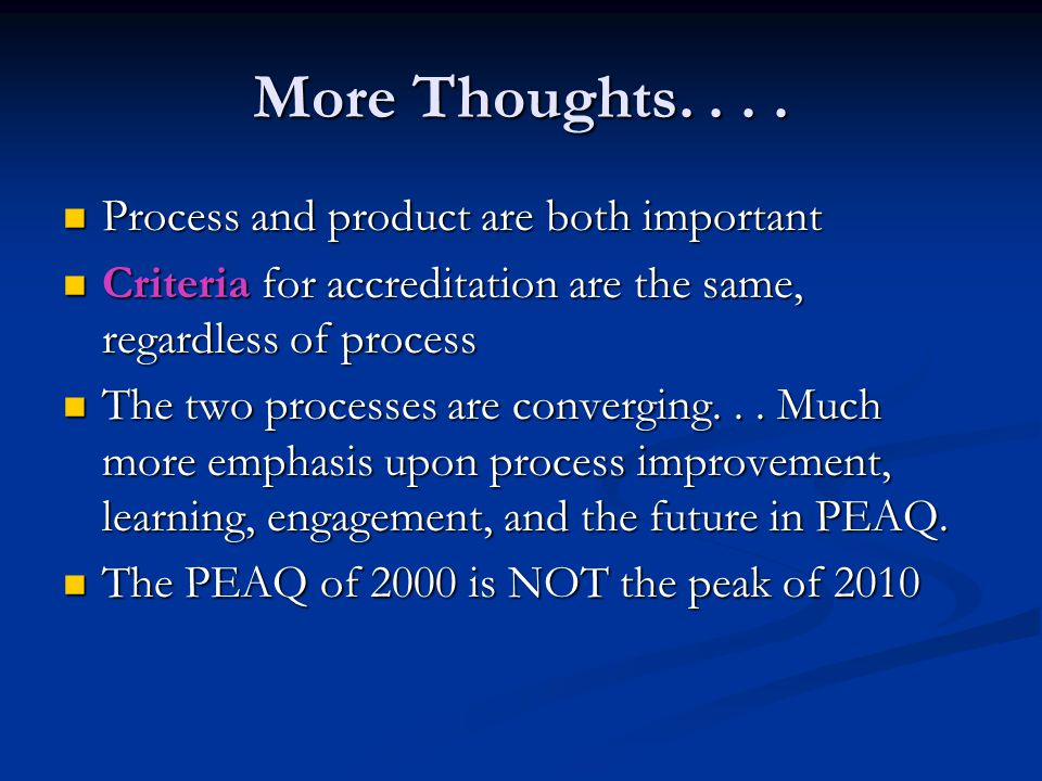 More Thoughts. . . . Process and product are both important