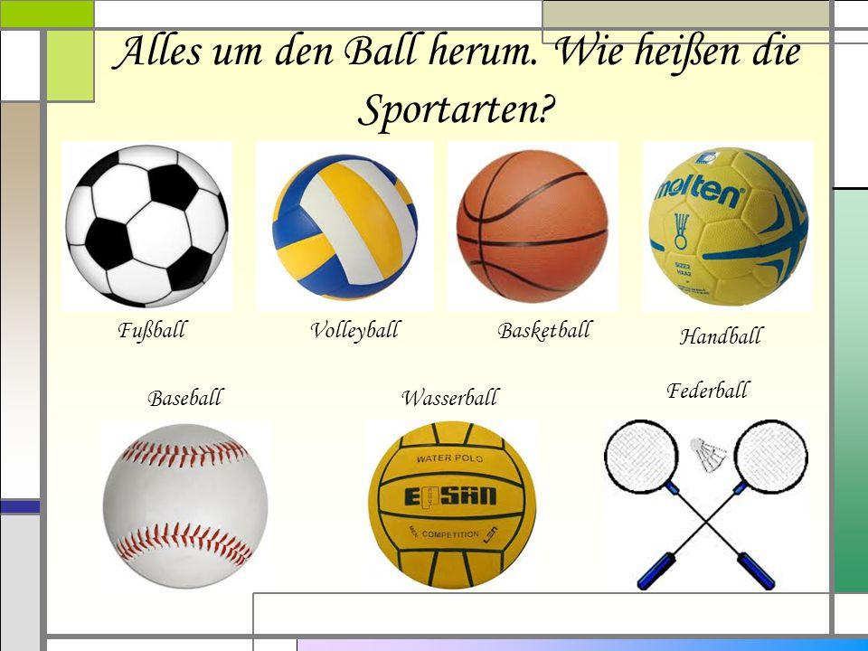 Alles um den Ball herum. Wie heißen die Sportarten