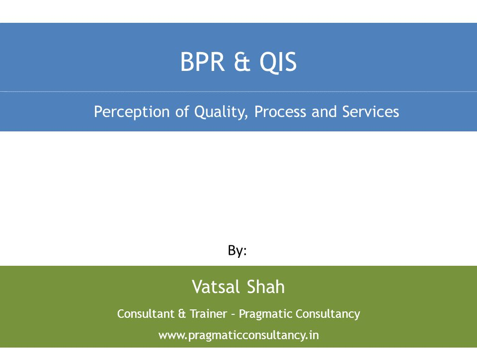 Perception of Quality, Process and Services