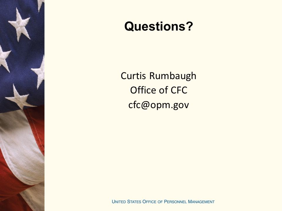 Questions Curtis Rumbaugh Office of CFC cfc@opm.gov
