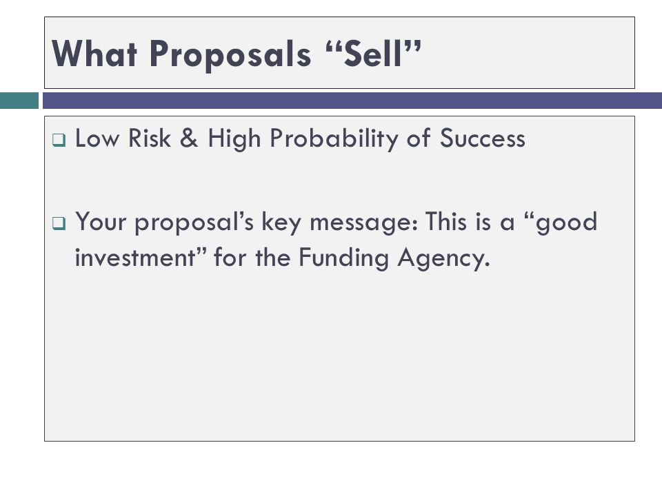 What Proposals Sell Low Risk & High Probability of Success