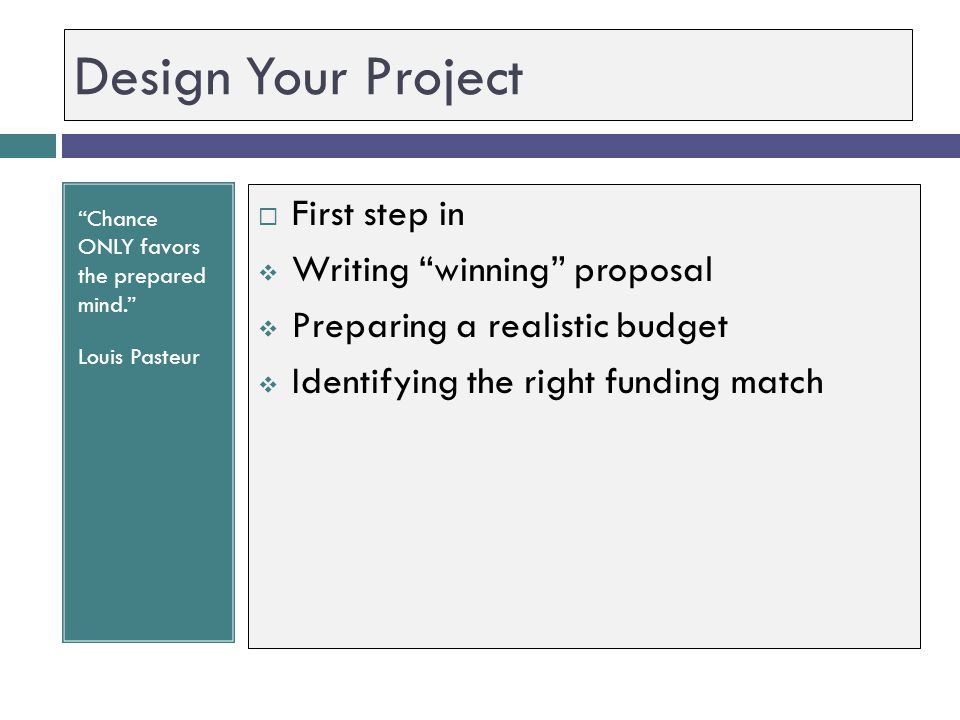 Design Your Project First step in Writing winning proposal