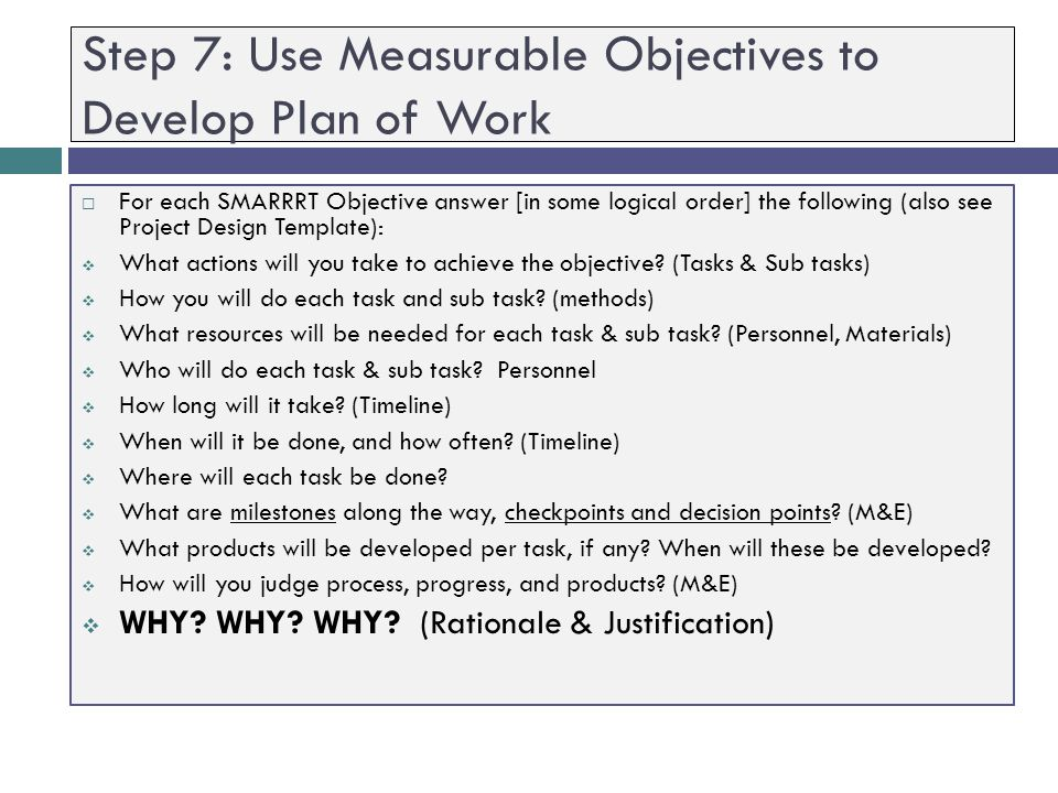 Step 7: Use Measurable Objectives to Develop Plan of Work
