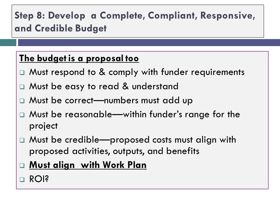 Step 8: Develop a Complete, Compliant, Responsive, and Credible Budget
