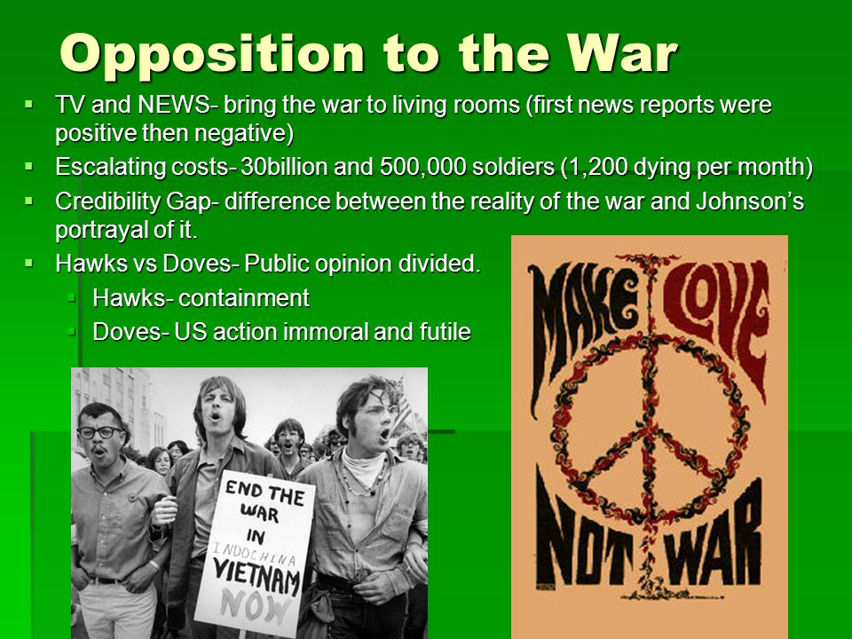 Opposition to the War TV and NEWS- bring the war to living rooms (first news reports were positive then negative)