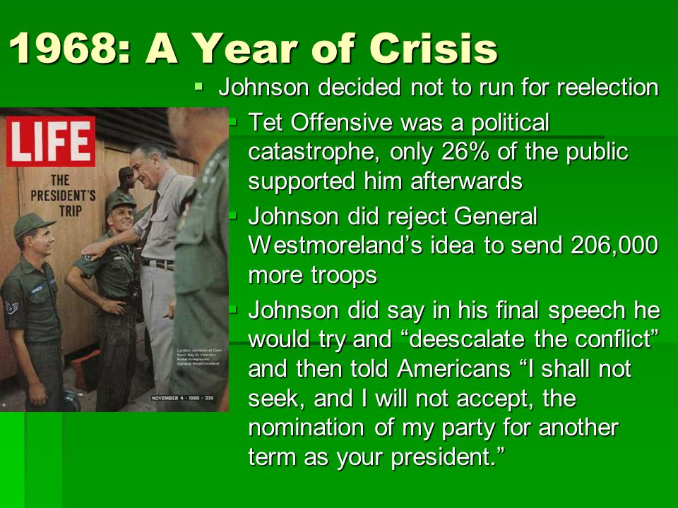 1968: A Year of Crisis Johnson decided not to run for reelection