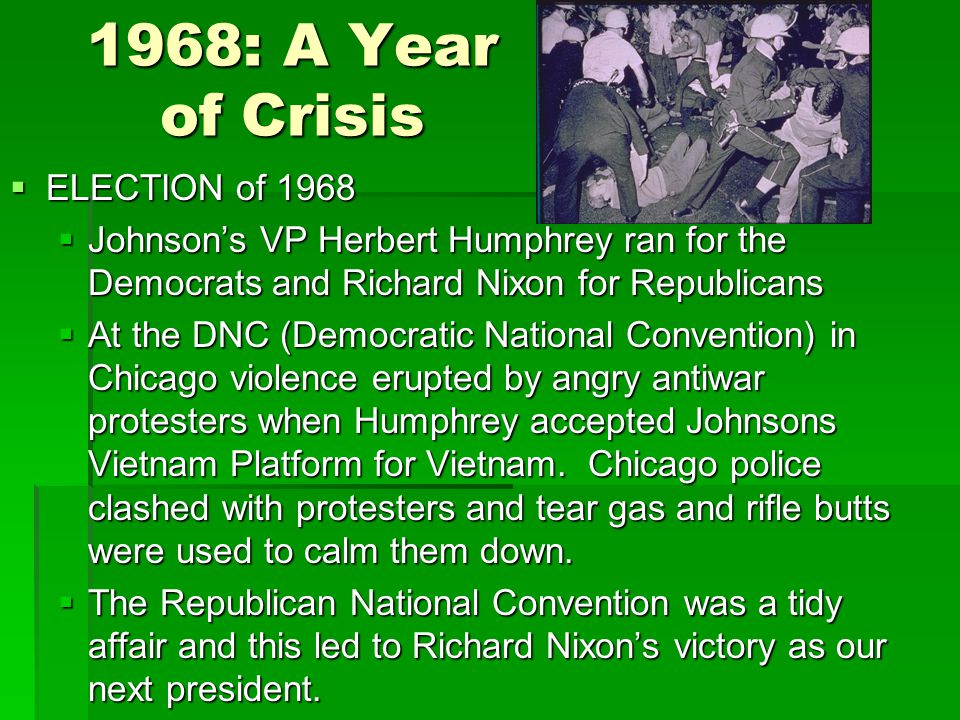 1968: A Year of Crisis ELECTION of 1968