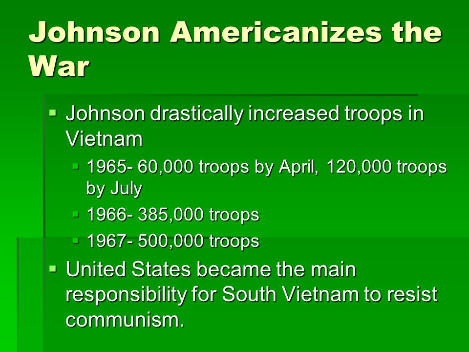 Johnson Americanizes the War