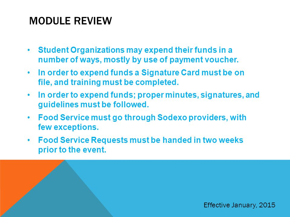 Module Review Student Organizations may expend their funds in a number of ways, mostly by use of payment voucher.