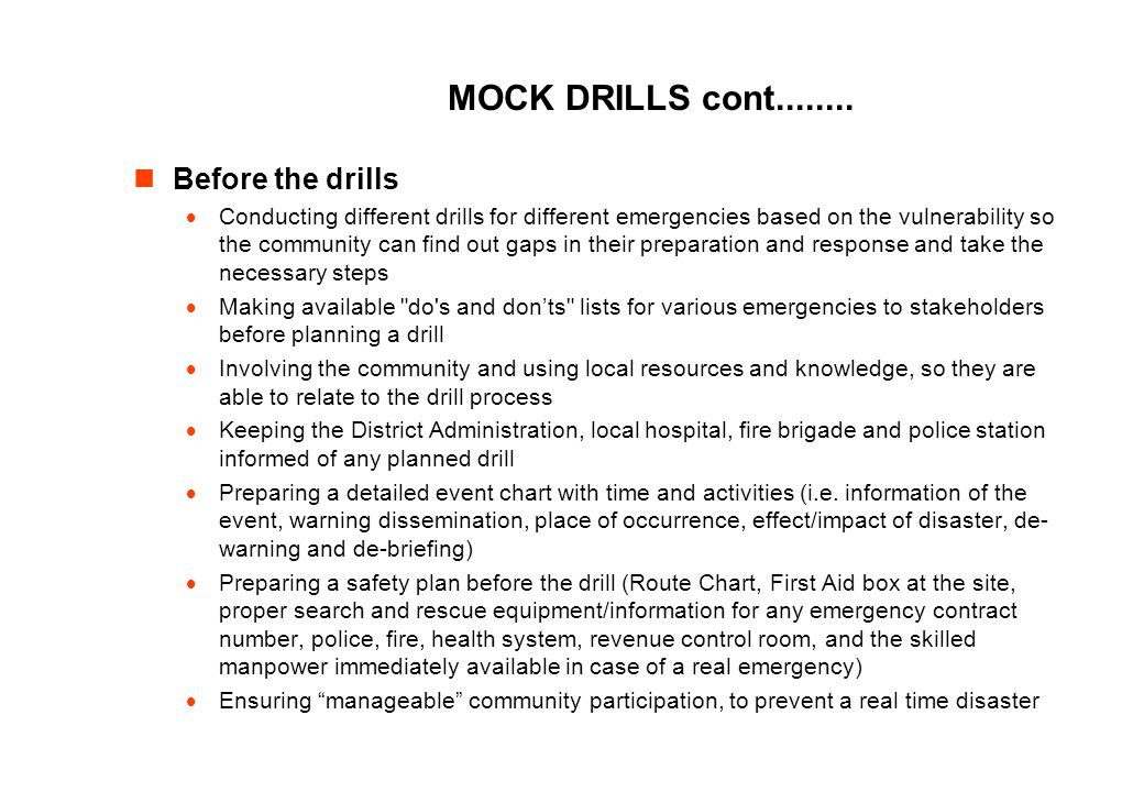 MOCK DRILLS cont........ Before the drills
