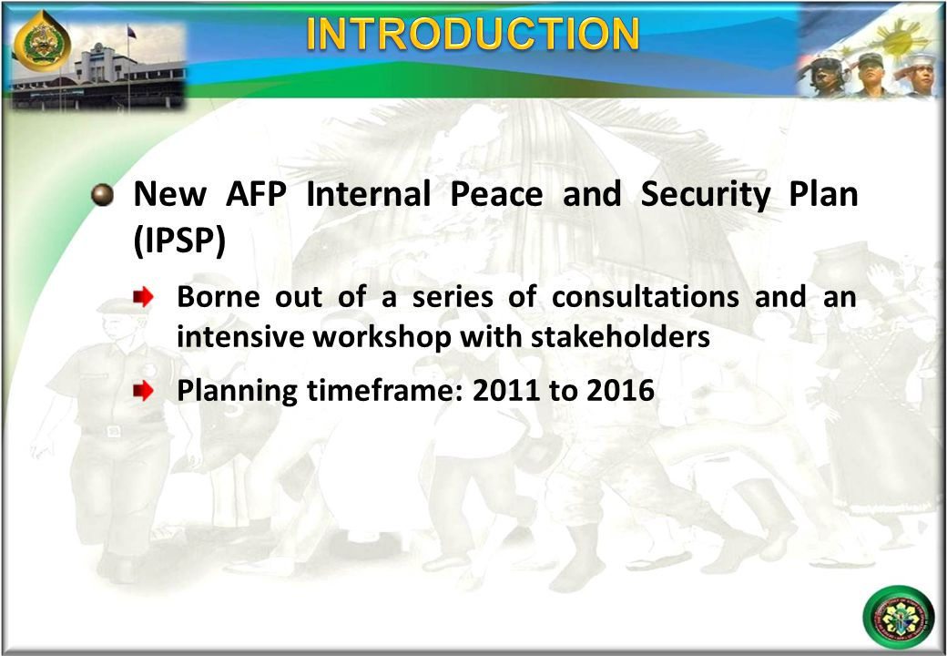 INTRODUCTION New AFP Internal Peace and Security Plan (IPSP)