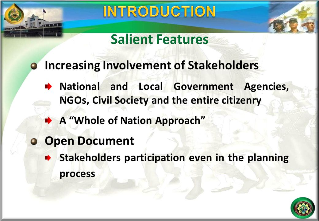 INTRODUCTION Salient Features Increasing Involvement of Stakeholders