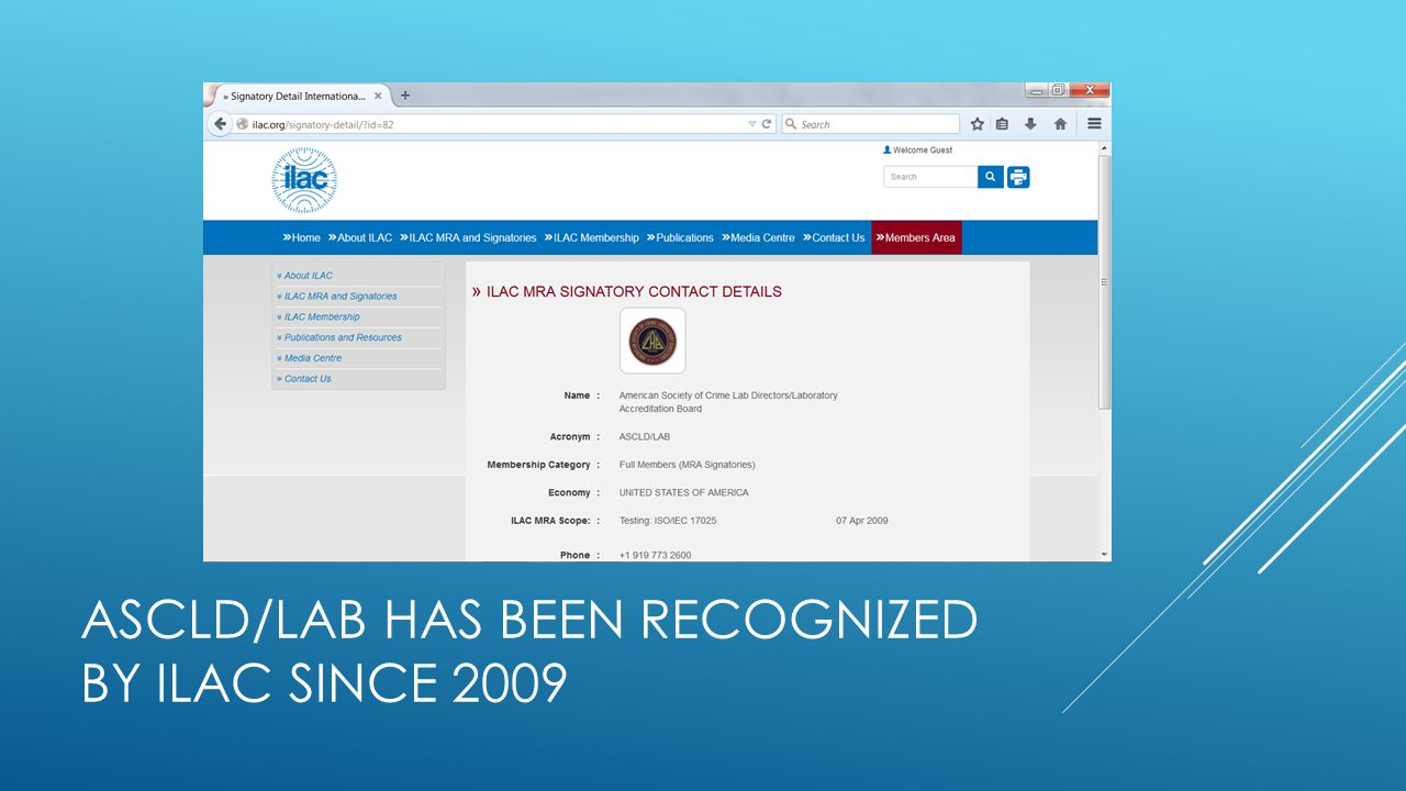 ASCLD/LAB has been recognized by ILAC since 2009