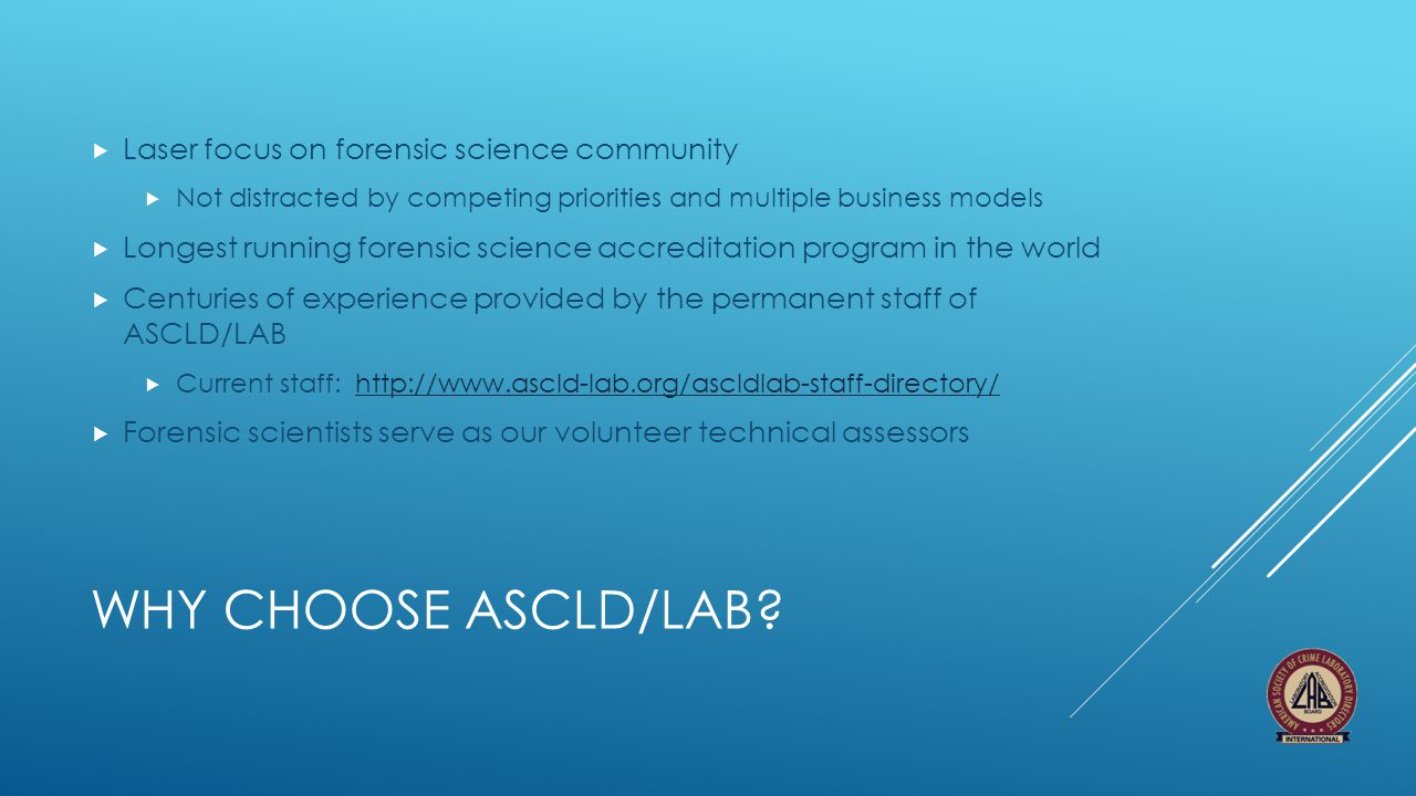Why choose ASCLD/LAB Laser focus on forensic science community