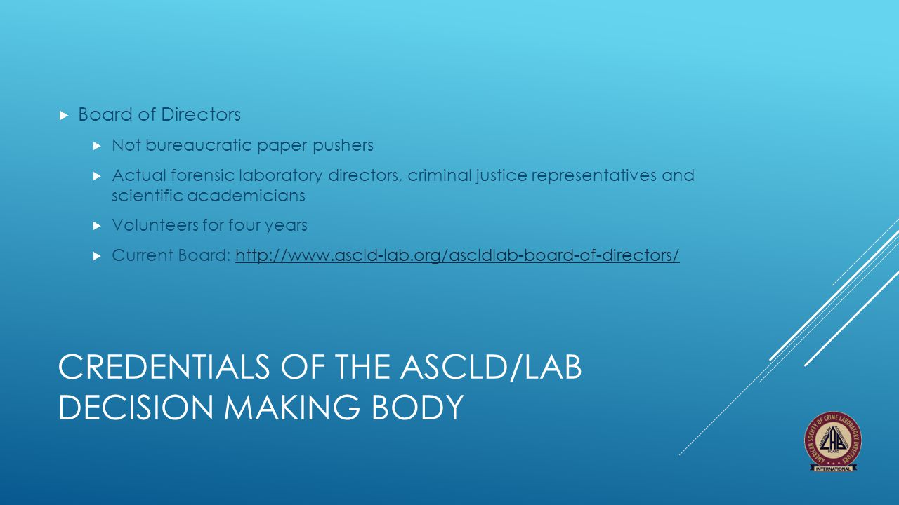 Credentials of the ASCLD/LAB Decision making body