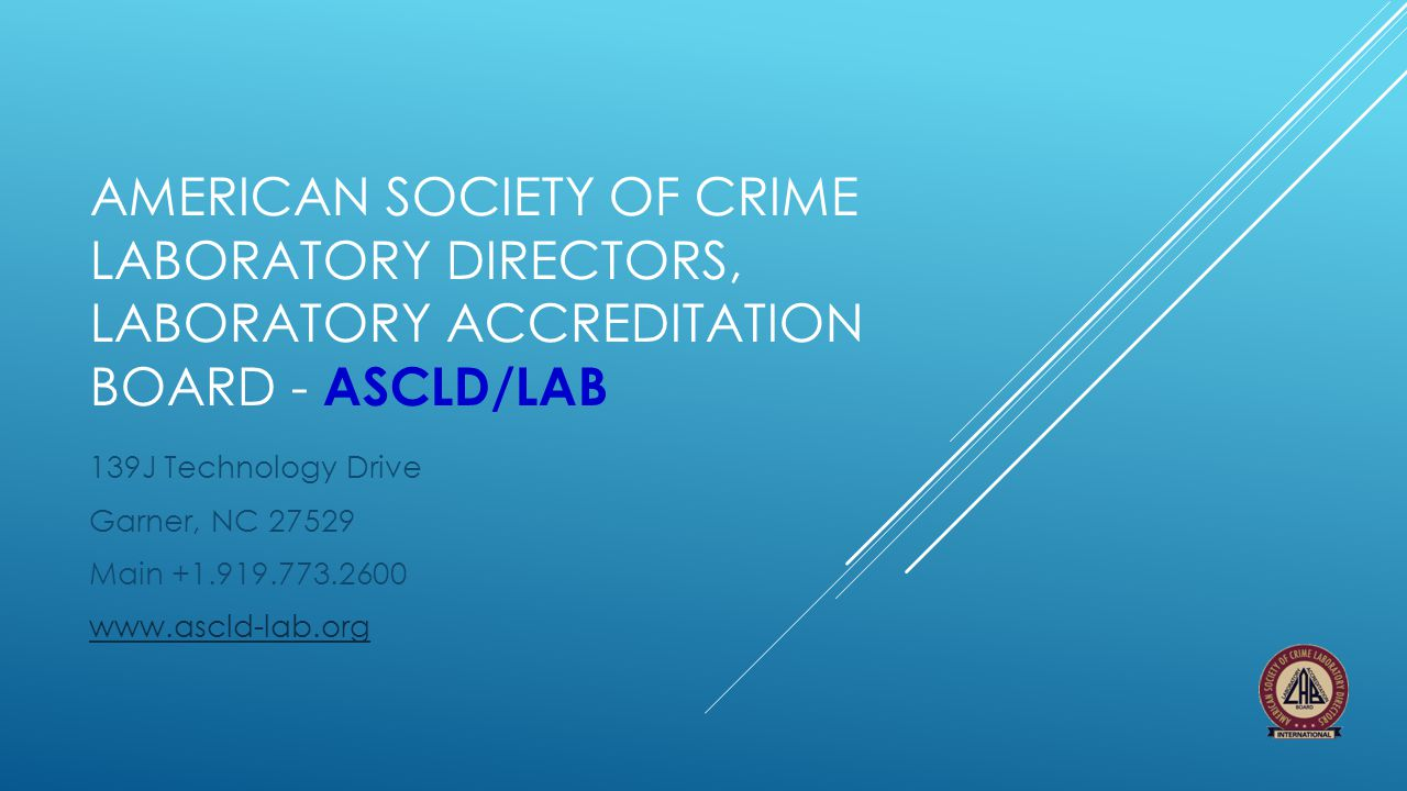 American Society of crime laboratory directors, laboratory accreditation board - ascld/lab