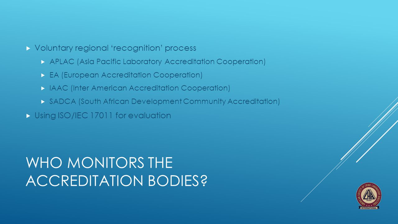 Who monitors the accreditation bodies