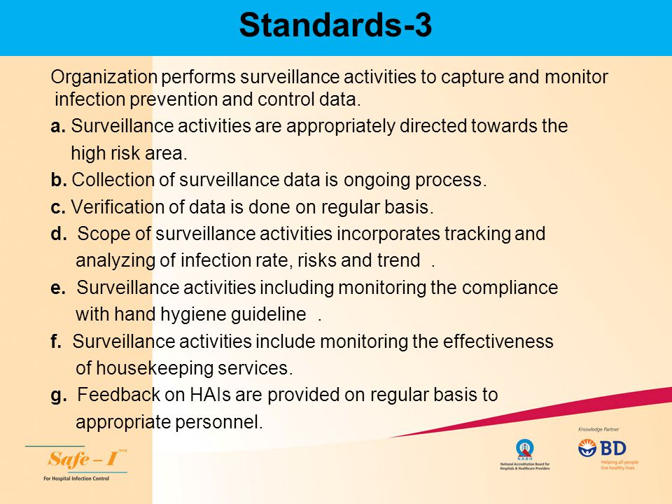 Standards-3 Organization performs surveillance activities to capture and monitor infection prevention and control data.