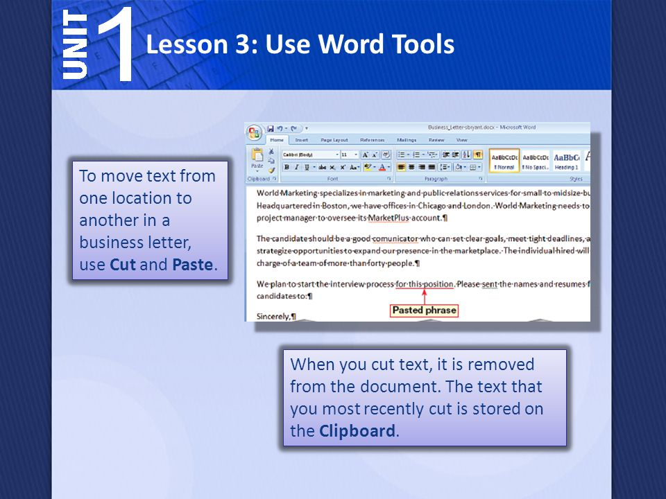 Lesson 3: Use Word Tools To move text from one location to another in a business letter, use Cut and Paste.