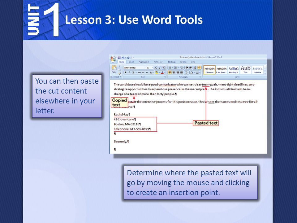 Lesson 3: Use Word Tools You can then paste the cut content elsewhere in your letter.