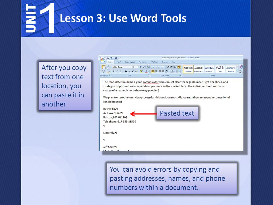 Lesson 3: Use Word Tools After you copy text from one location, you can paste it in another. Pasted text.