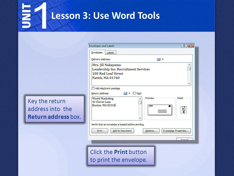 Lesson 3: Use Word Tools Key the return address into the Return address box.